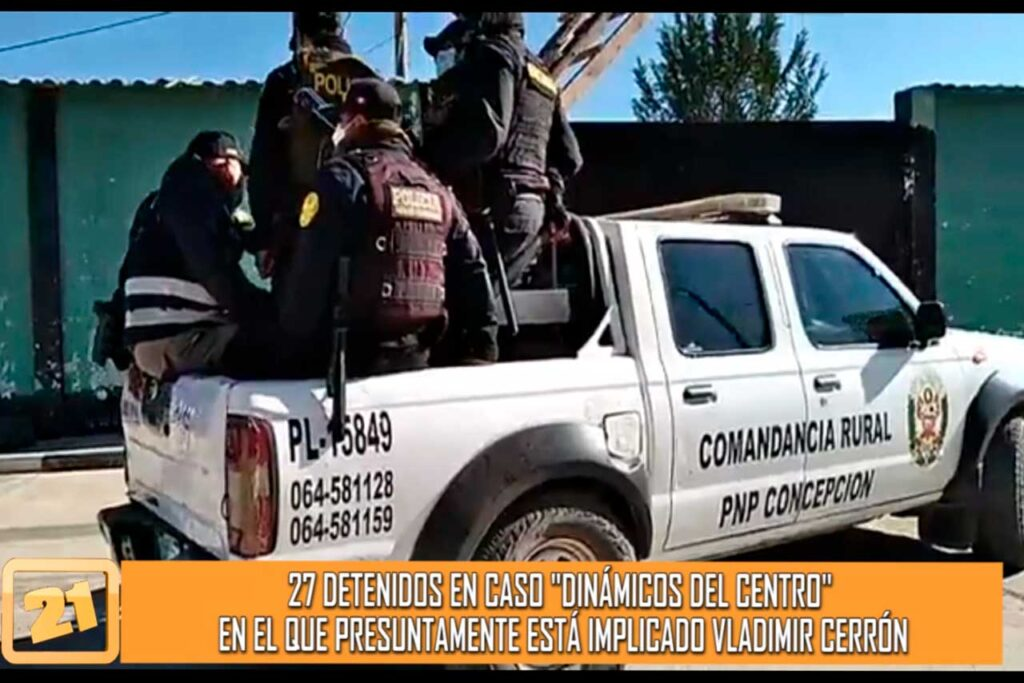 """Veintisiete son los detenidos por el caso """"Dinámicos del Centro"""" donde presuntamente está implicado Vladimir Cerrón (VIDEO)"""